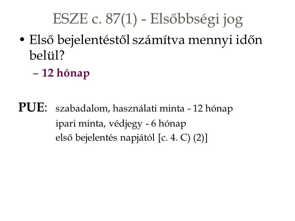 ESZE c. 87(1) - Elsőbbségi jog Első bejelentéstől számítva mennyi időn belül.