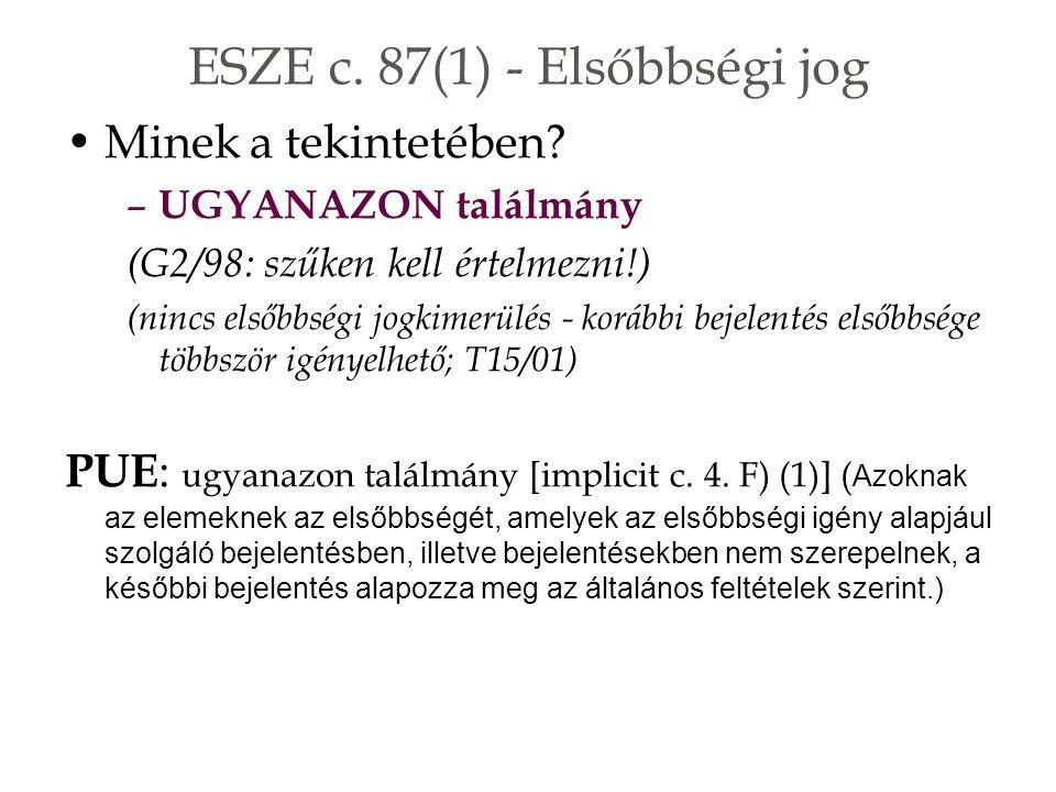 ESZE c. 87(1) - Elsőbbségi jog Minek a tekintetében.