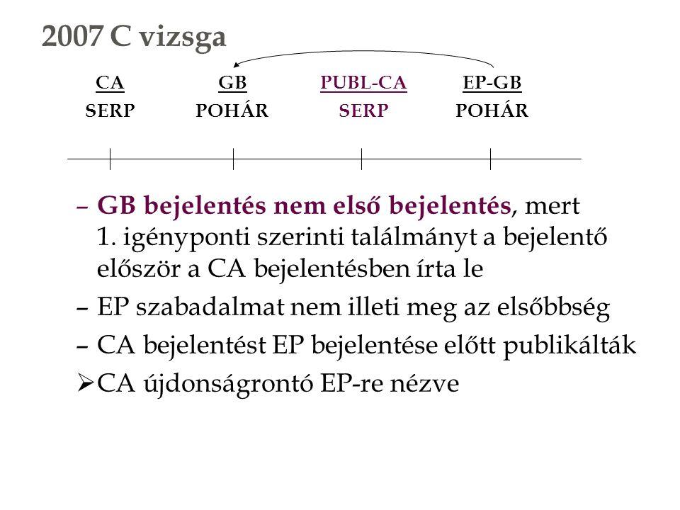 – GB bejelentés nem első bejelentés, mert 1.