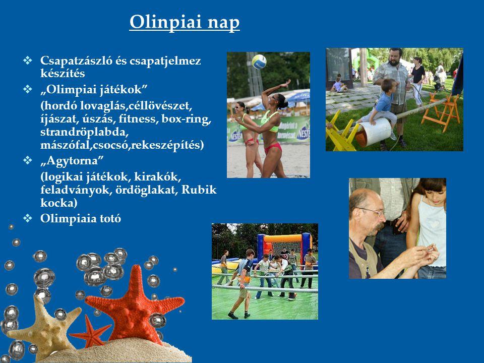 """Olinpiai nap  Csapatzászló és csapatjelmez készítés  """"Olimpiai játékok"""" (hordó lovaglás,céllövészet, íjászat, úszás, fitness, box-ring, strandröplab"""