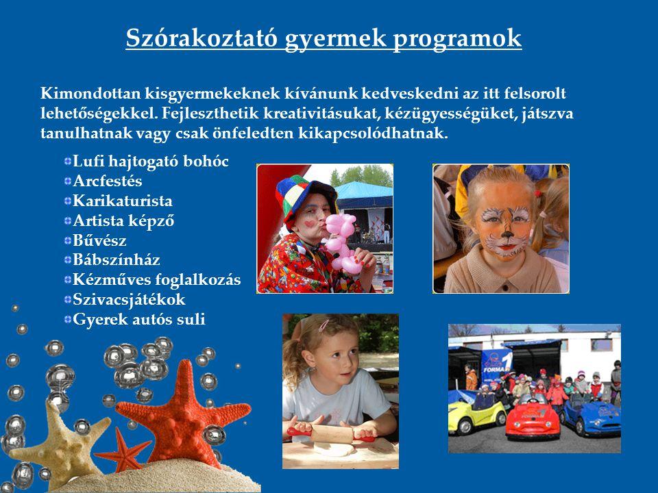 Szórakoztató gyermek programok Kimondottan kisgyermekeknek kívánunk kedveskedni az itt felsorolt lehetőségekkel. Fejleszthetik kreativitásukat, kézügy