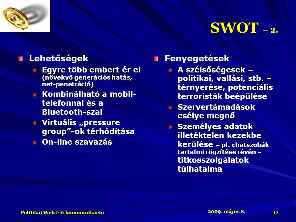 2009. május 8. Politikai Web 2.0 kommunikáció 12 SWOT – 2.