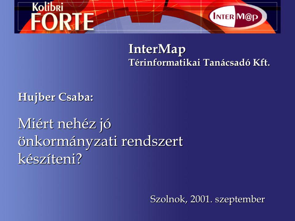 Miért nehéz jó önkormányzati rendszert készíteni. InterMap Térinformatikai Tanácsadó Kft.