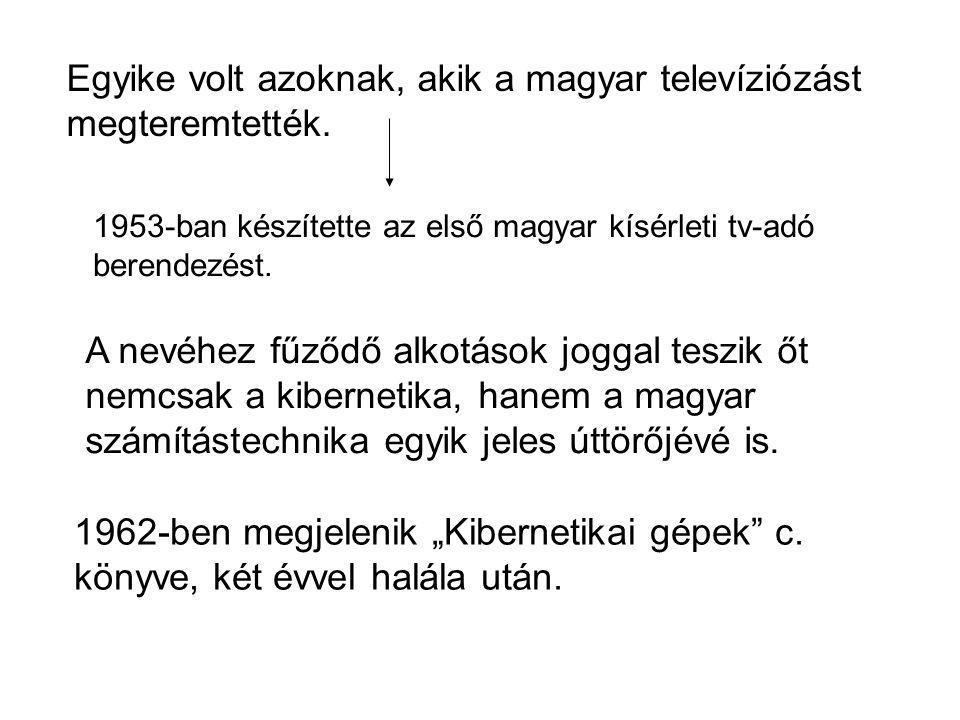 Egyike volt azoknak, akik a magyar televíziózást megteremtették. 1953-ban készítette az első magyar kísérleti tv-adó berendezést. A nevéhez fűződő alk