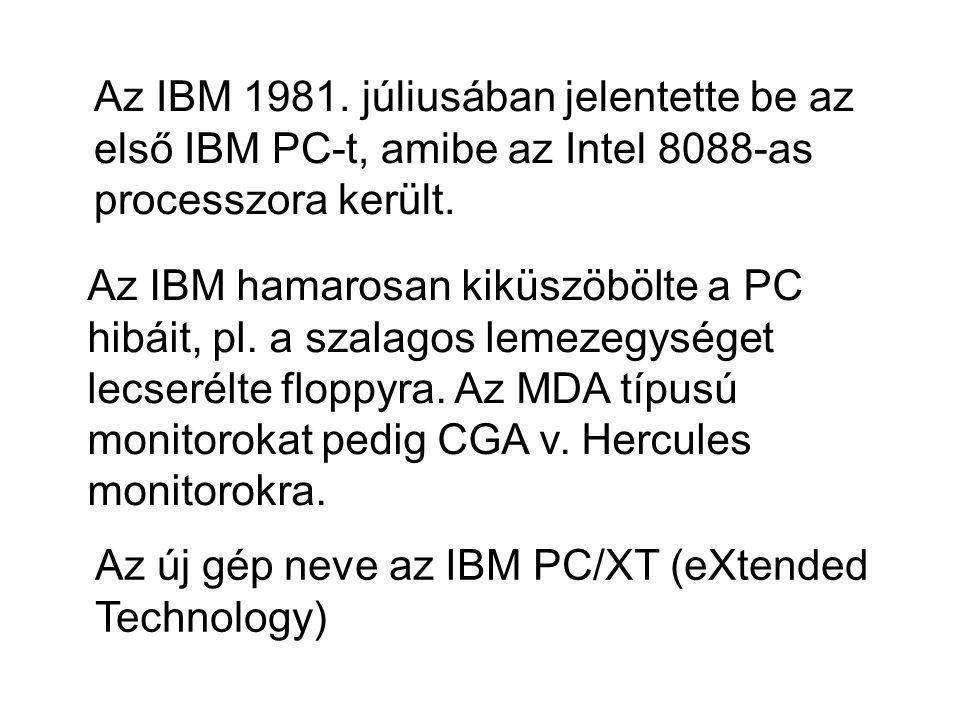 Az IBM 1981. júliusában jelentette be az első IBM PC-t, amibe az Intel 8088-as processzora került. Az új gép neve az IBM PC/XT (eXtended Technology) A