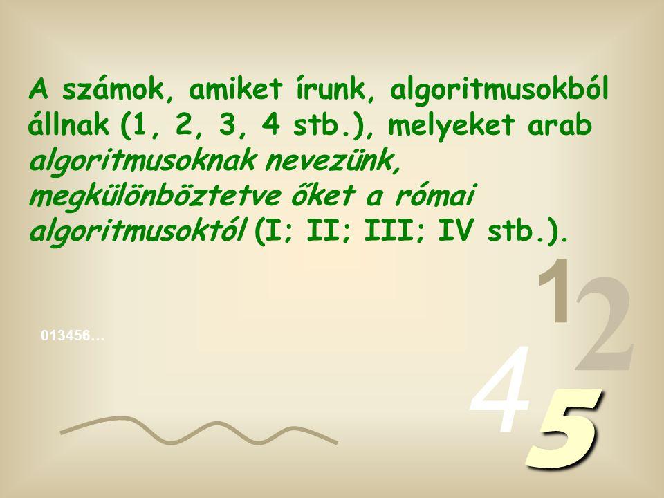 013456… 1 2 4 5 A számok