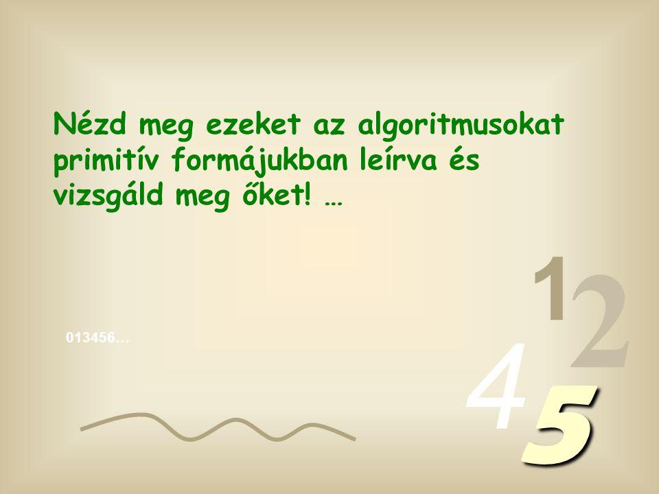 013456… 1 2 4 5 Könnyű, nagyon könnyű…! A szögek!