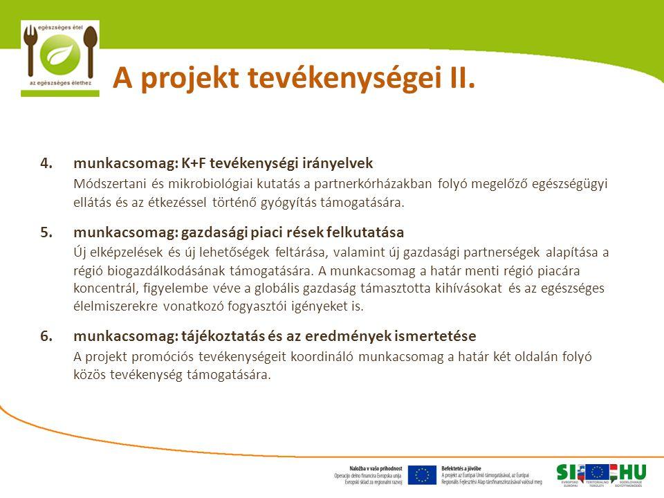 A projekt tevékenységei II. 4.munkacsomag: K+F tevékenységi irányelvek Módszertani és mikrobiológiai kutatás a partnerkórházakban folyó megelőző egész