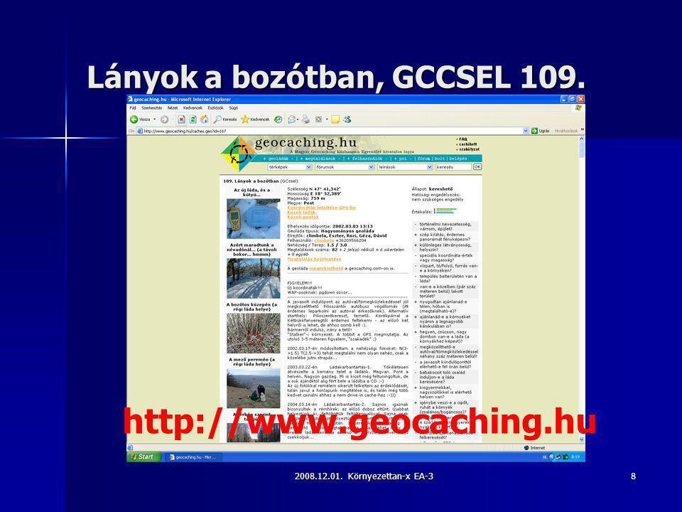2008.12.01. Környezettan-x EA-38 Lányok a bozótban, GCCSEL 109. http://www.geocaching.hu