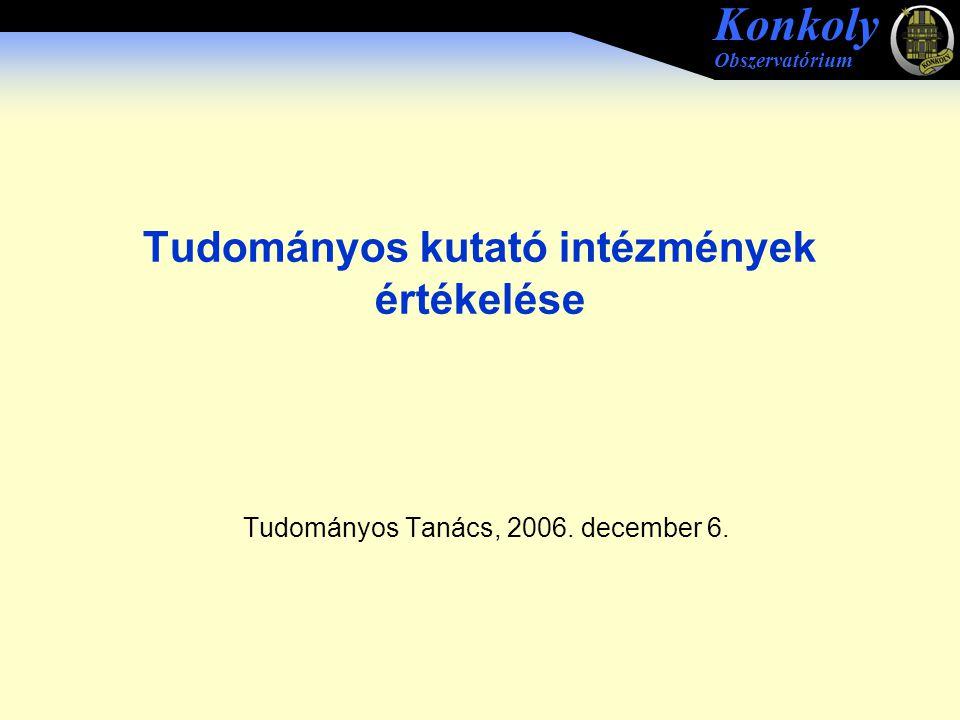 Konkoly Obszervatórium Tudományos kutató intézmények értékelése Tudományos Tanács, 2006.