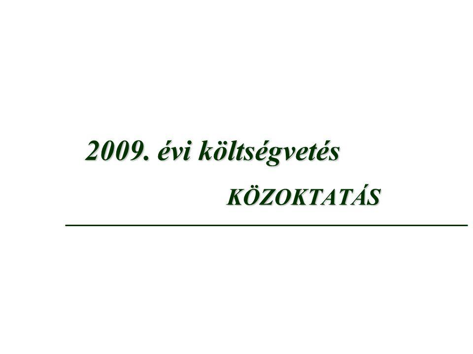 2009. évi költségvetés KÖZOKTATÁS
