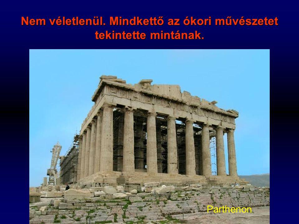 Nem véletlenül. Mindkettő az ókori művészetet tekintette mintának. Parthenon