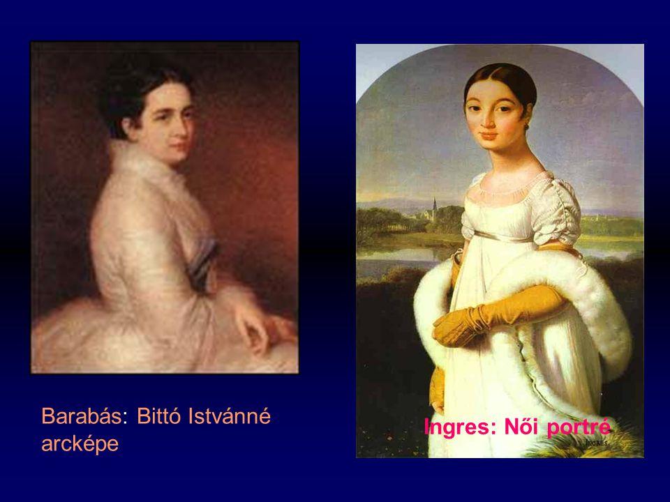 Barabás: Bittó Istvánné arcképe Ingres: Női portré