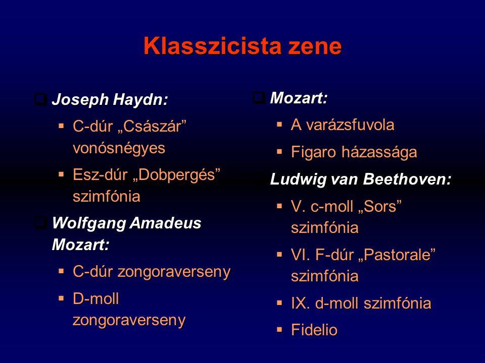 """ Joseph Haydn:  C-dúr """"Császár vonósnégyes  Esz-dúr """"Dobpergés szimfónia  Wolfgang Amadeus Mozart:  C-dúr zongoraverseny  D-moll zongoraverseny  Mozart:  A varázsfuvola  Figaro házassága  Ludwig van Beethoven:  V."""