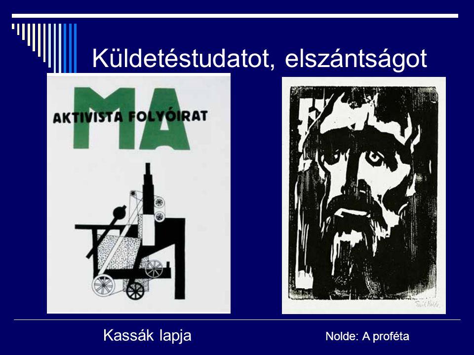 Küldetéstudatot, elszántságot Kassák lapja Nolde: A proféta