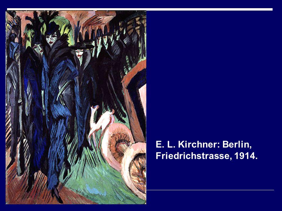 E. L. Kirchner: Berlin, Friedrichstrasse, 1914.