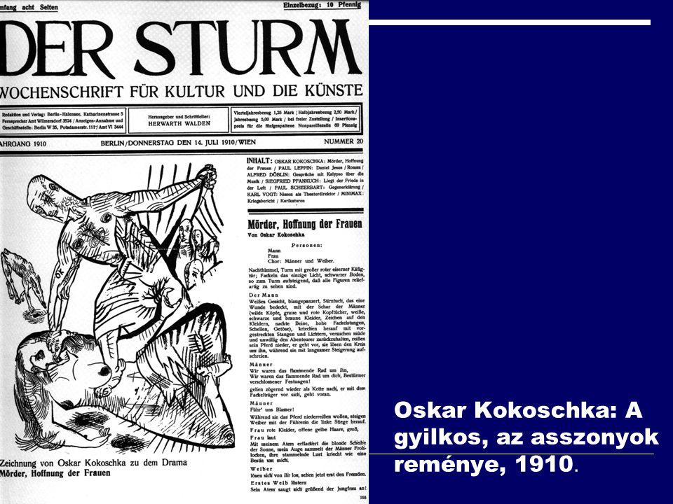 Oskar Kokoschka: A gyilkos, az asszonyok reménye, 1910.