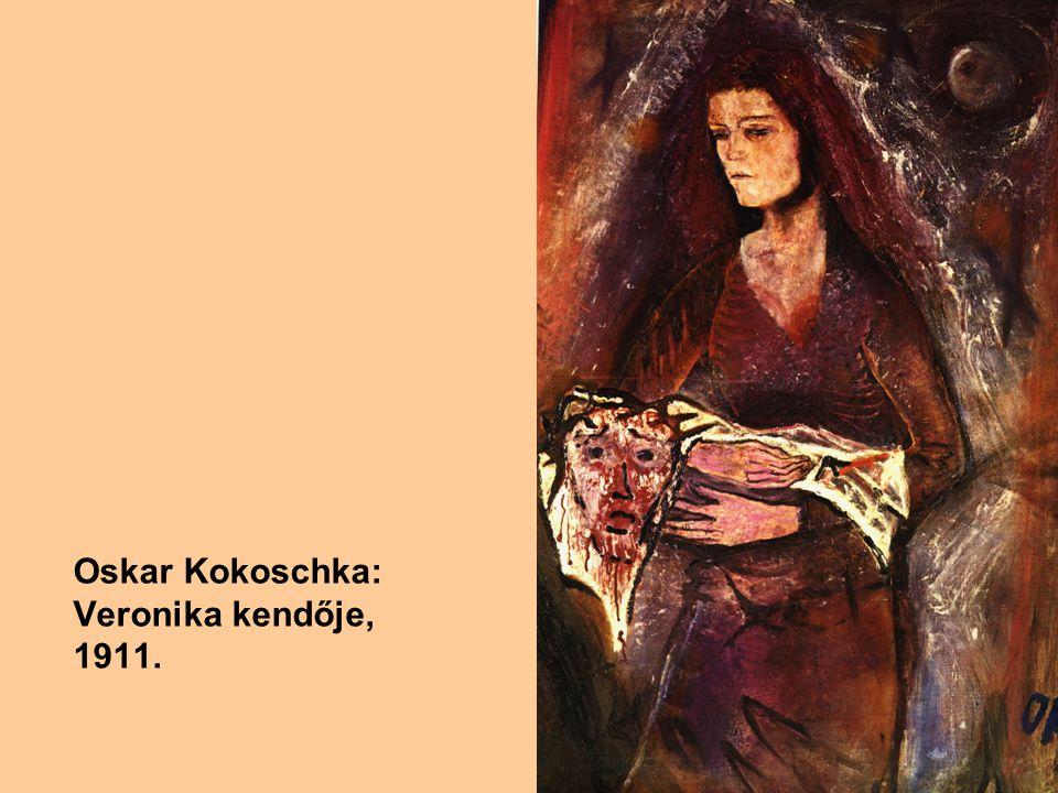 Oskar Kokoschka: Veronika kendője, 1911.