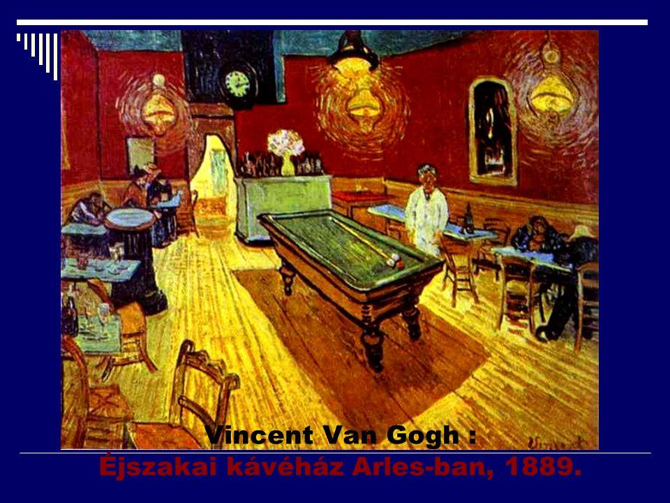 Vincent Van Gogh : Éjszakai kávéház Arles-ban, 1889.