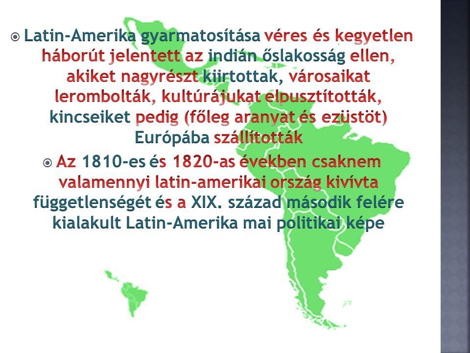  A Rio Grande folyótól Tűzföldig húzódó területet nevezik Latin-Amerikának, mert az európai bevándorlók a latin eredetű nyelvet és kultúrát honosították meg itt.