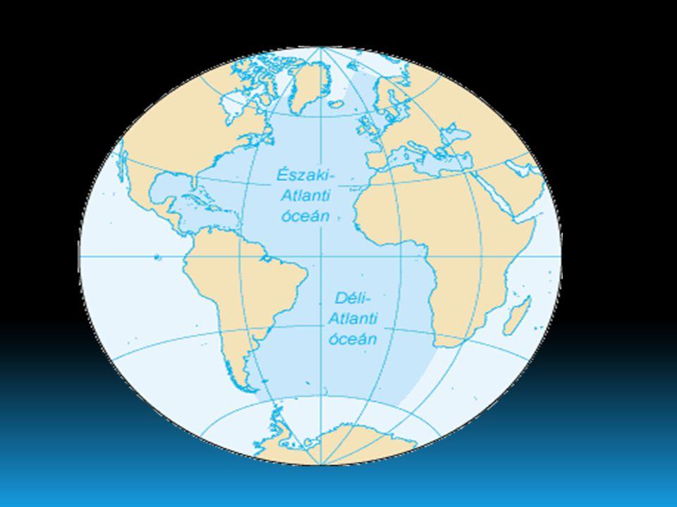 Atlanti-óceán Az Atlanti-óceán a Föld második legnagyobb óceánja, a bolygó felszínének kb. 20%-át foglalja el. Az óceán medencéje megközelítően É-D-i