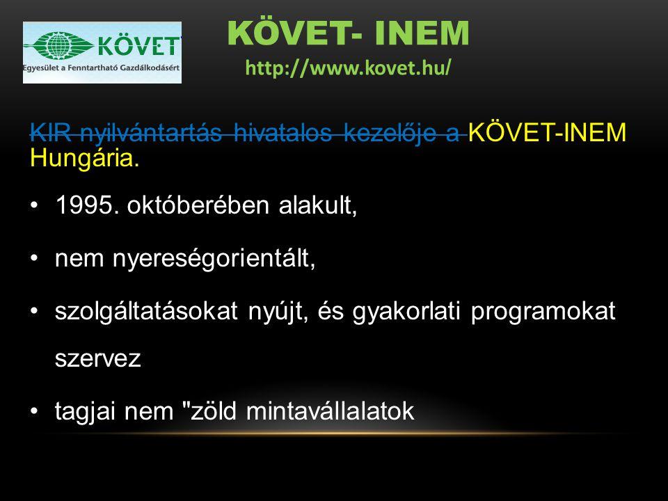 KÖVET- INEM http://www.kovet.hu / KIR nyilvántartás hivatalos kezelője a KÖVET-INEM Hungária. 1995. októberében alakult, nem nyereségorientált, szolgá