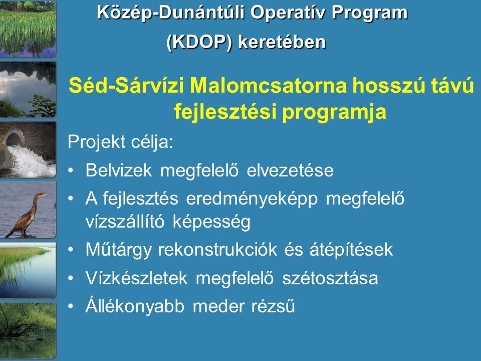 Közép-Dunántúli Operatív Program (KDOP) keretében Közép-Dunántúli Operatív Program (KDOP) keretében Séd-Sárvízi Malomcsatorna hosszú távú fejlesztési programja Projekt célja: Belvizek megfelelő elvezetése A fejlesztés eredményeképp megfelelő vízszállító képesség Műtárgy rekonstrukciók és átépítések Vízkészletek megfelelő szétosztása Állékonyabb meder rézsű