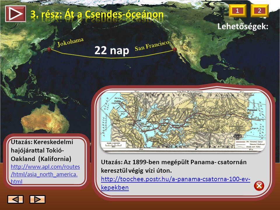 Utazás: Kereskedelmi hajójárattal Tokió- Oakland (Kalifornia) http://www.apl.com/routes /html/asia_north_america.