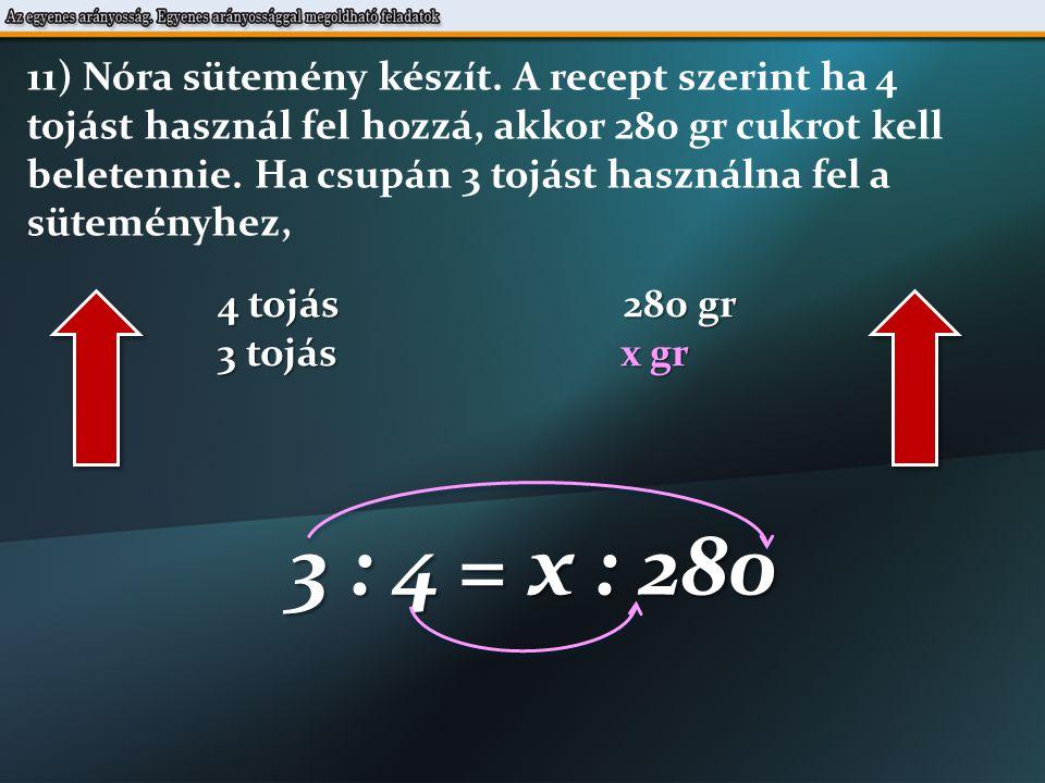 3 : 4 = x : 280 4  x = 3  280 3  280 x = 4 701 x = 210 gr