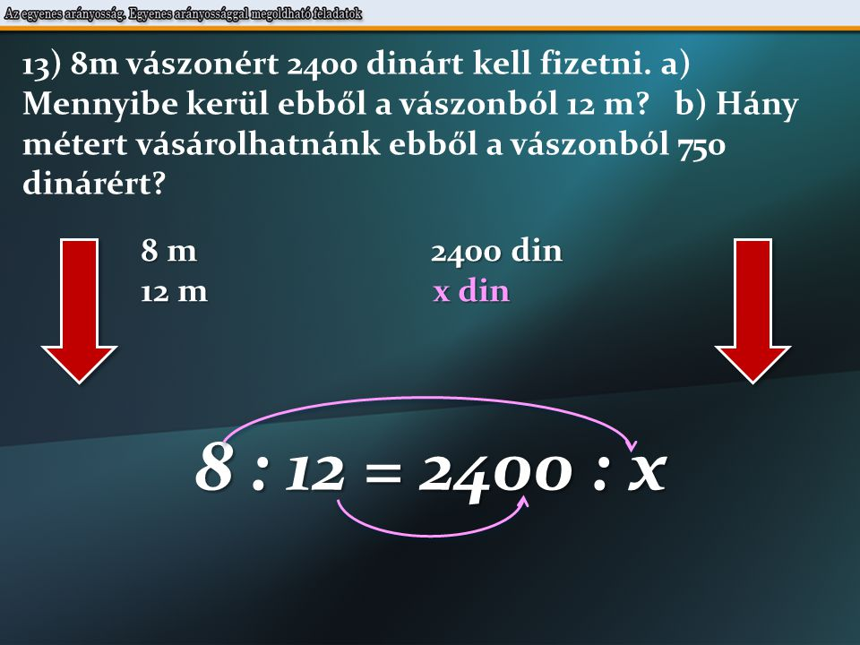 8 : 12 = 2400 : x 8  x = 12  2400 12  2400 x = 8 3001 x = 3600 din