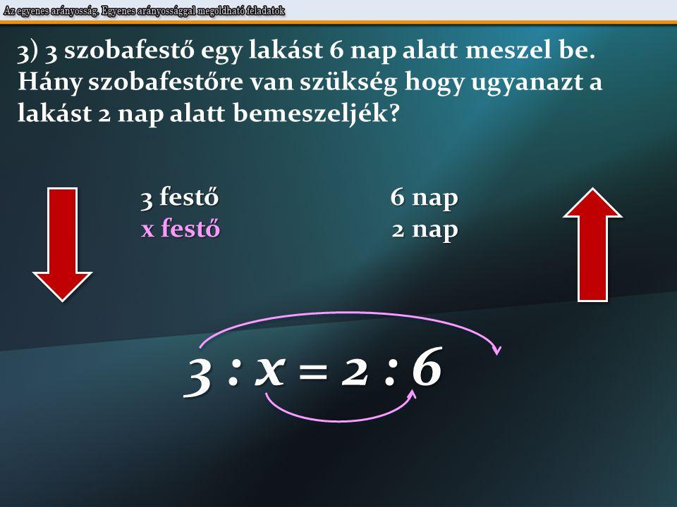 3 : x = 2 : 6 2  x = 3  6 3  6 x = 2 31 x = 9 szobafestő