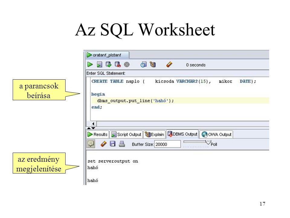 17 Az SQL Worksheet a parancsok beírása az eredmény megjelenítése
