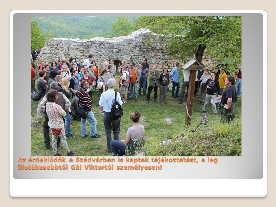Az érdeklődők a Szádvárban is kaptak tájékoztatást, a leg illetékesebbtől Gál Viktortól személyesen!
