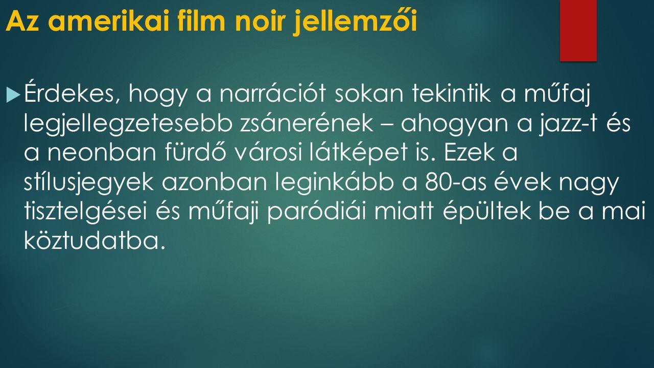 Az amerikai film noir jellemzői  A flashback ugyan a legtöbb klasszikusban nem található meg (A máltai sólyom, A hosszú álom, A gonosz érintése, Kínai negyed), azonban az 1945-ös Mildred Pierce című filmnek köszönhetően ma már a műfaj egyik legjellemzőbb fogásának tekintjük.