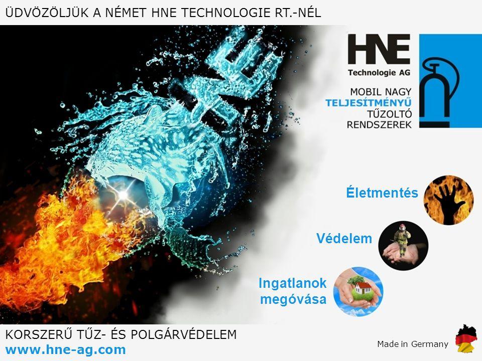 Made in Germany www.hne-ag.com Életmentés Védelem Ingatlanok megóvása KORSZERŰ TŰZ- ÉS POLGÁRVÉDELEM ÜDVÖZÖLJÜK A NÉMET HNE TECHNOLOGIE RT.-NÉL
