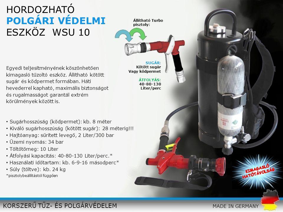 HORDOZHATÓ POLGÁRI VÉDELMI ESZKÖZ WSU 10 KORSZERŰ TŰZ- ÉS POLGÁRVÉDELEM Sugárhosszúság (ködpermet): kb. 8 méter Kiváló sugárhosszúság (kötött sugár):