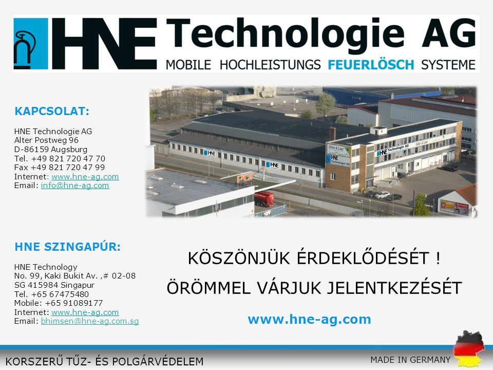 KAPCSOLAT: HNE Technologie AG Alter Postweg 96 D-86159 Augsburg Tel. +49 821 720 47 70 Fax +49 821 720 47 99 Internet: www.hne-ag.comwww.hne-ag.com Em