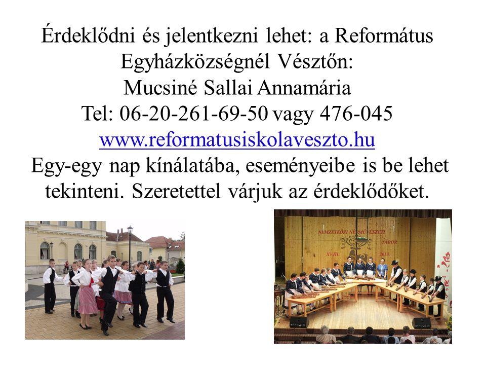 Érdeklődni és jelentkezni lehet: a Református Egyházközségnél Vésztőn: Mucsiné Sallai Annamária Tel: 06-20-261-69-50 vagy 476-045 www.reformatusiskola