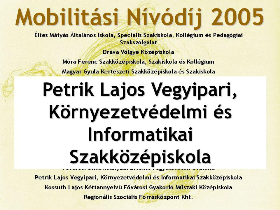 Mobilitási Nívódíj 2005 Kossuth Lajos Kéttannyelvű Fővárosi Gyakorló Műszaki Középiskola