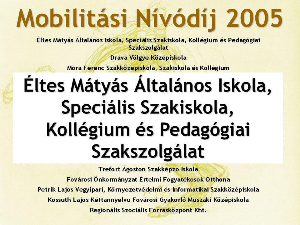 Mobilitási Nívódíj 2005 Dráva Völgye Középiskola