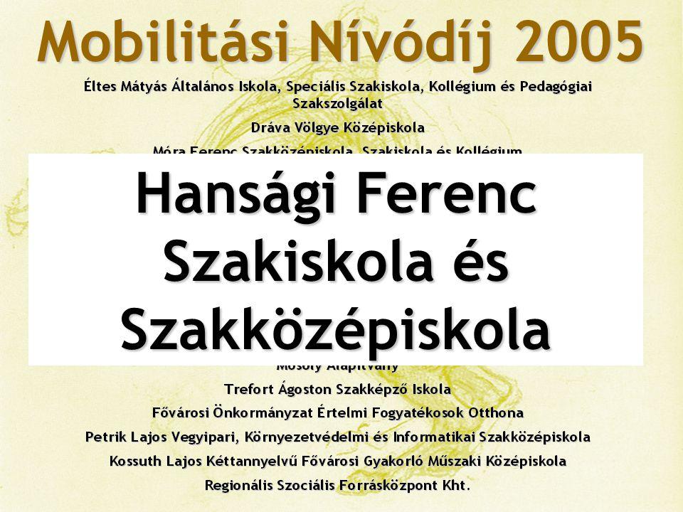 Mobilitási Nívódíj 2005 Heller Farkas Gazdasági és Turisztikai Szolgáltatások Főiskolája