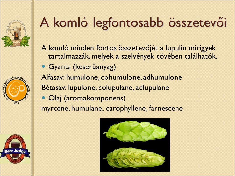 A komló legfontosabb összetevői A komló minden fontos összetevőjét a lupulin mirigyek tartalmazzák, melyek a szelvények tövében találhatók. Gyanta (ke