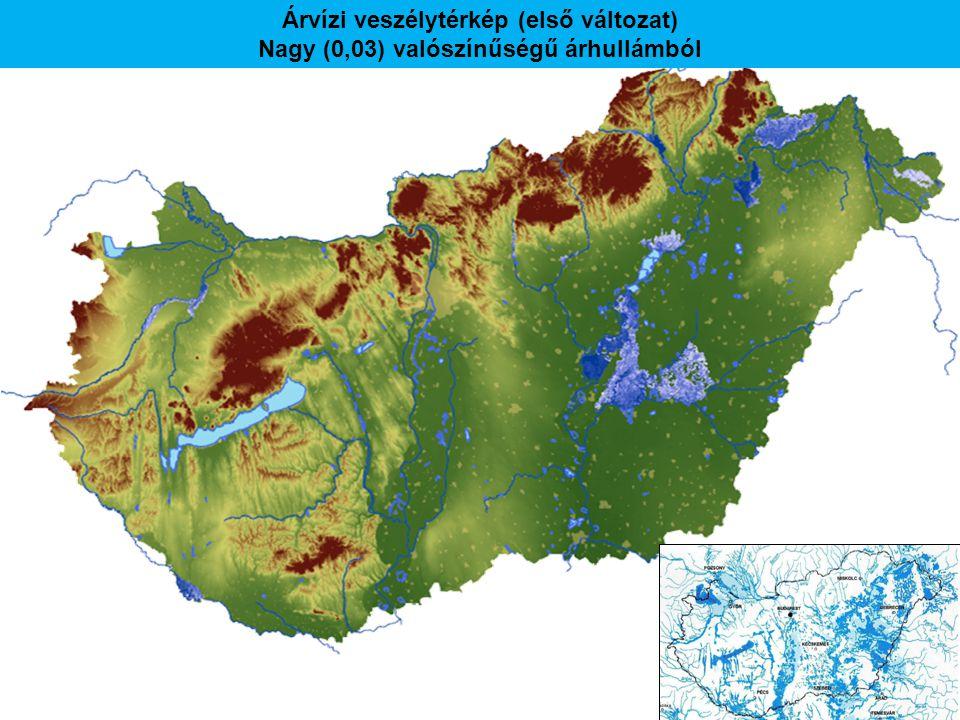 Árvízi veszélytérkép (első változat) Nagy (0,03) valószínűségű árhullámból