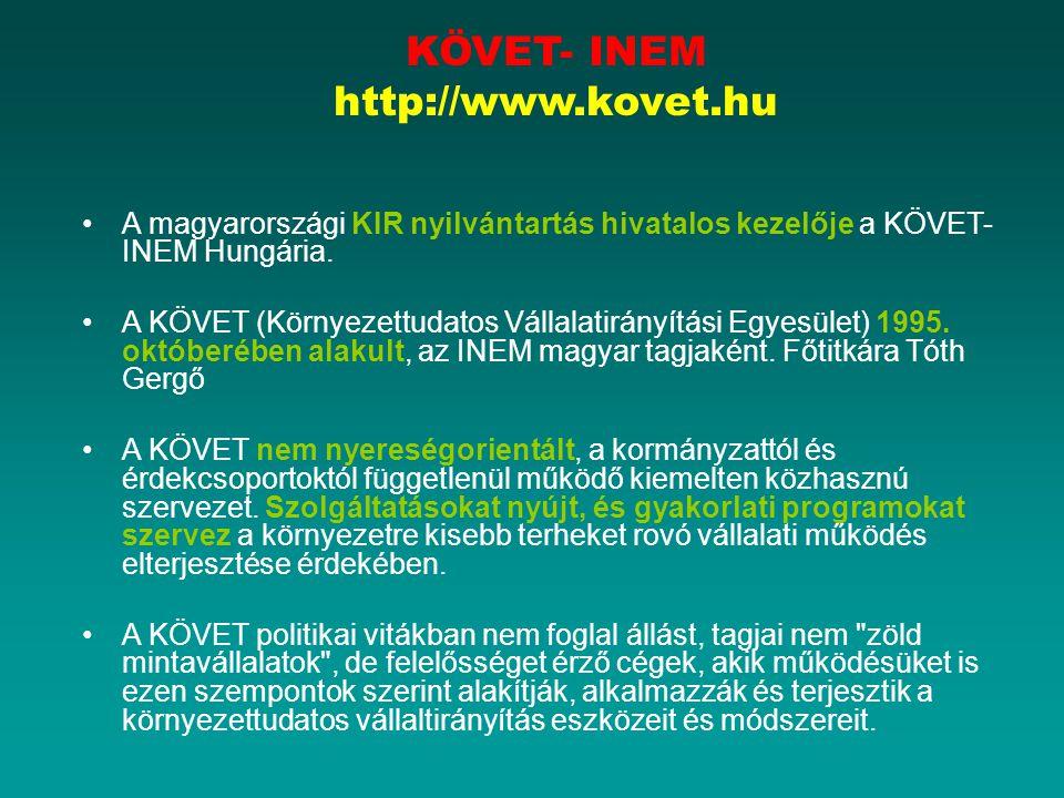 KÖVET- INEM http://www.kovet.hu A magyarországi KIR nyilvántartás hivatalos kezelője a KÖVET- INEM Hungária.