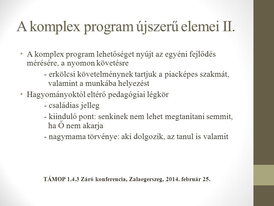 A komplex program újszerű elemei II. A komplex program lehetőséget nyújt az egyéni fejlődés mérésére, a nyomon követésre - erkölcsi követelménynek tar