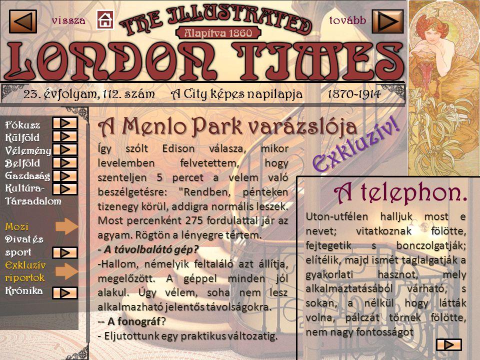 23. évfolyam, 112. szám A City képes napilapja 1870-1914 A Menlo Park varázslója Uton-utfélen halljuk most e nevet; vitatkoznak fölötte, fejtegetik s