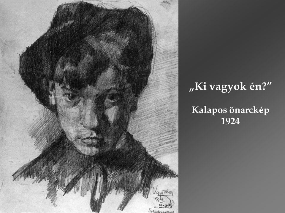 """""""Ki vagyok én?"""" Kalapos önarckép 1924"""