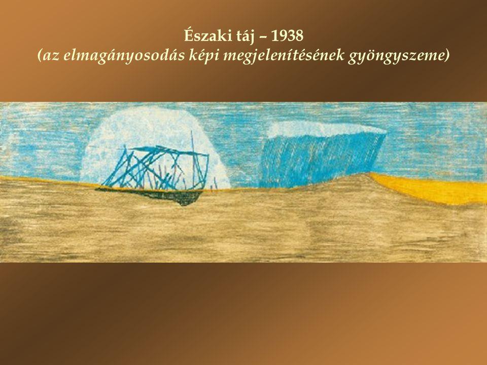 Északi táj – 1938 (az elmagányosodás képi megjelenítésének gyöngyszeme)