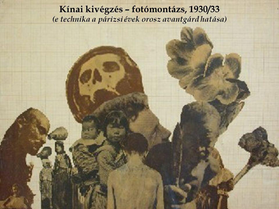 Kínai kivégzés – fotómontázs, 1930/33 (e technika a párizsi évek orosz avantgárd hatása)