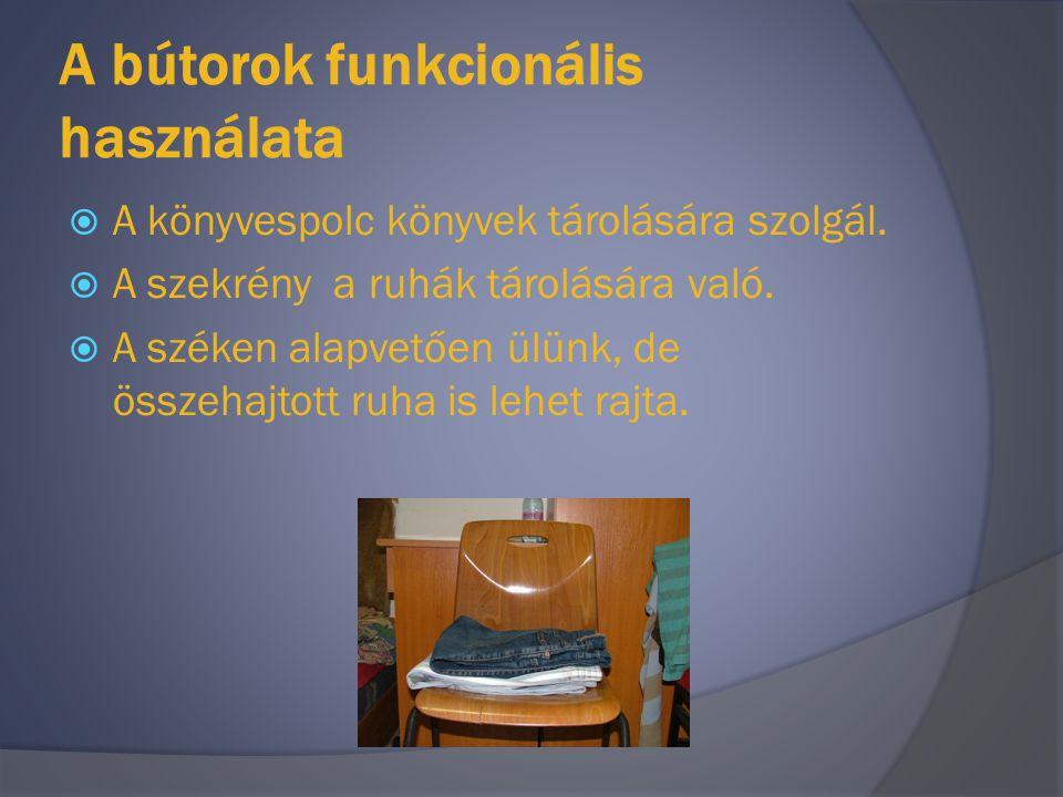 A lábbelik tárolása  A cipők, papucsok rendezett elhelyezése azért fontos, hogy ne bukdácsoljanak a helyi lakók rajtuk.
